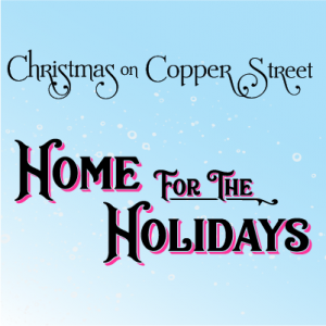 Christmas on Copper Street Home for the Holidays